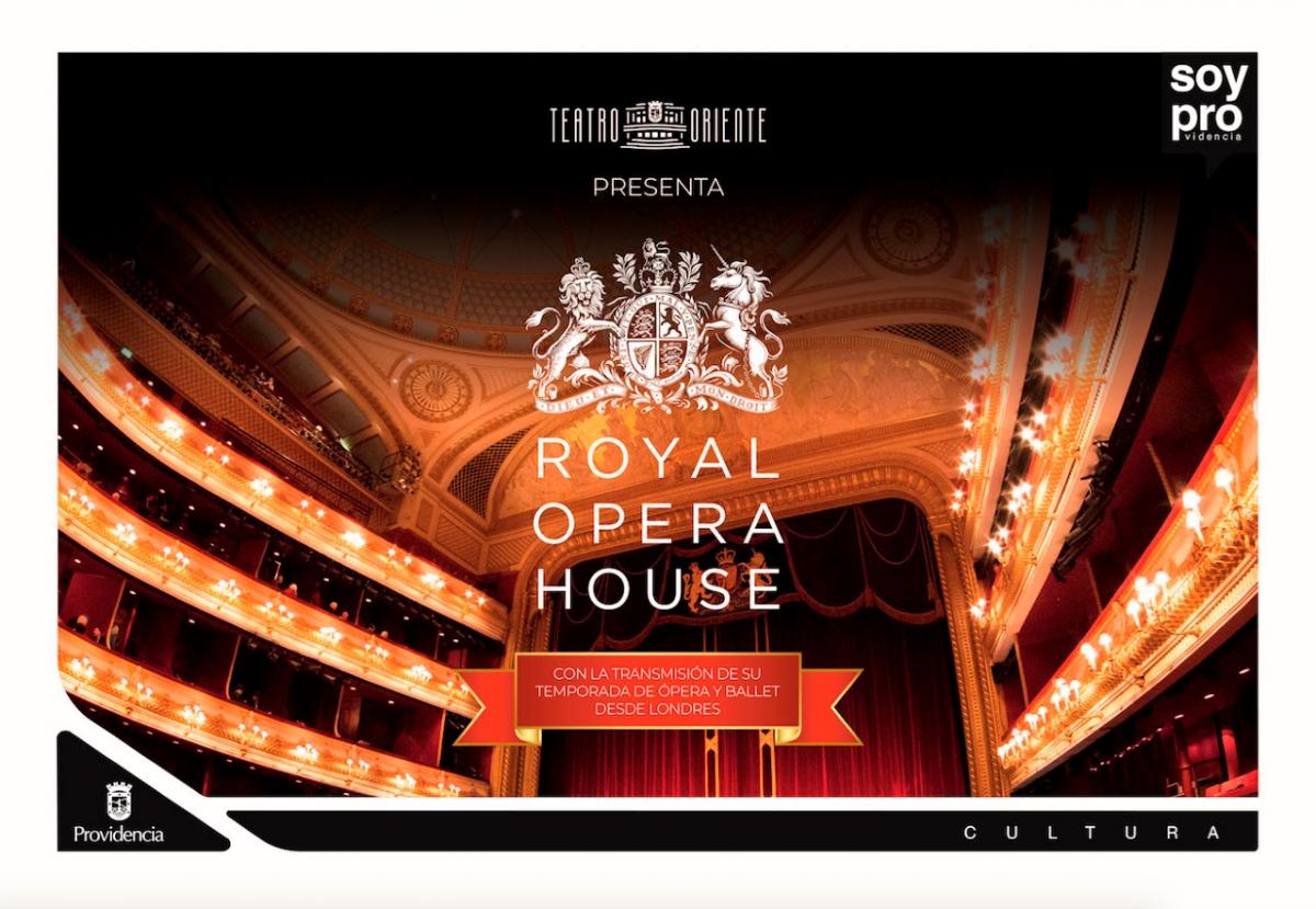 Providencia trae al Royal Opera House al Teatro Oriente